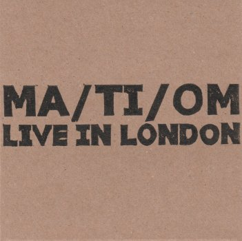 ma-ti-om live in london
