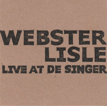 webster lisle live at the singer