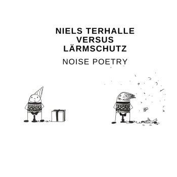 niels terhalle lärmschutz noise poetry